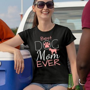 Best Dog Mom Ever Women's T-Shirt