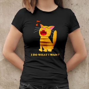 Cat - I Do What I Want Women's T-Shirt