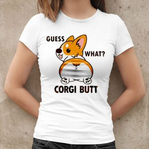 Guess What - Corgi Butt Women's T-Shirt