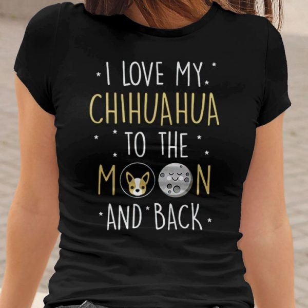 I Love My Chihuahua To The Moon and Back Women's T-Shirt