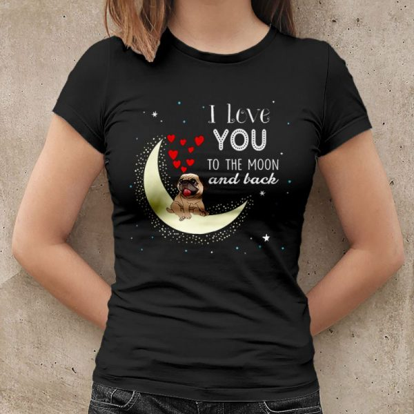 I Love You Pug To The Moon and Back Women's T-Shirt