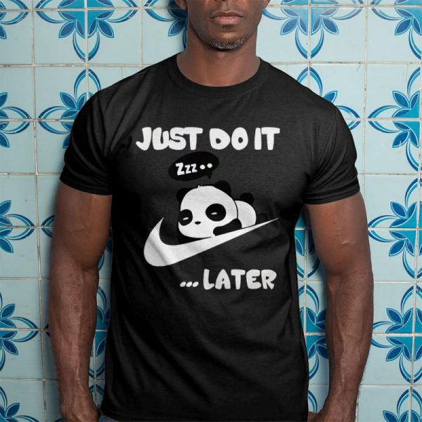 Just Do It Later Panda Men's T-Shirt