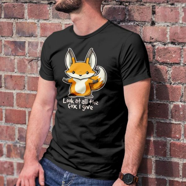 Look at All The Fox I give Men's T-Shirt