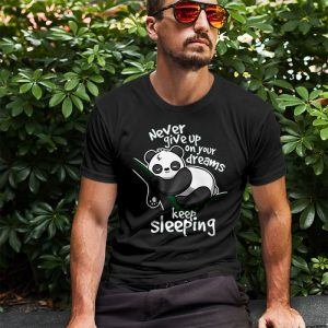 Panda Never Give Up Your Dreams - Keep Sleeping Men's T-Shirt
