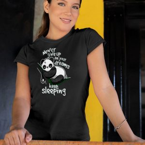 Panda Never Give Up Your Dreams - Keep Sleeping Women's T-Shirt