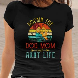 Rockin' The Dog Mom and Aunt Life Mother's Day Women's T-Shirt