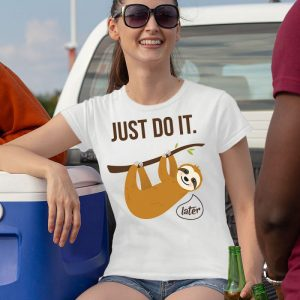 Sloth - Just Do It Later Women's T-Shirt
