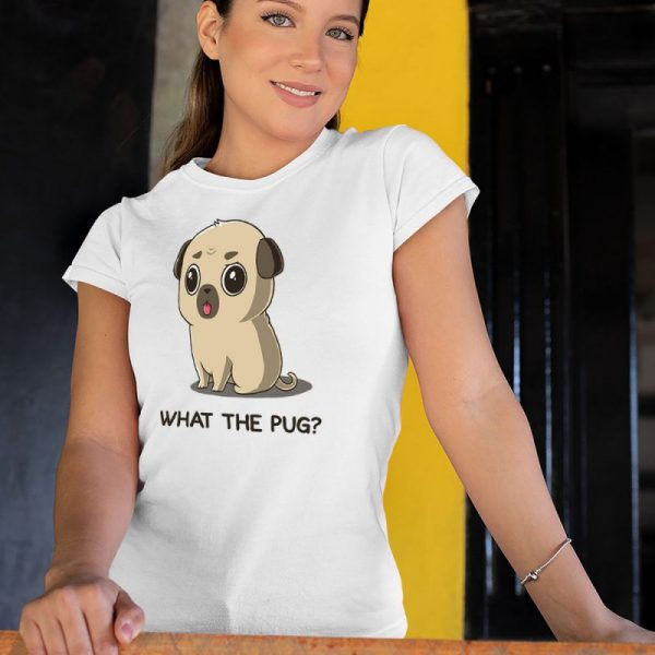 What The Pug Women's T-Shirt