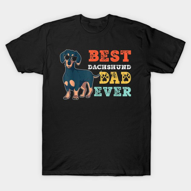 Best Dachshund Dad Shirts. Funny Doxie Dad T-Shirts and Hoodies