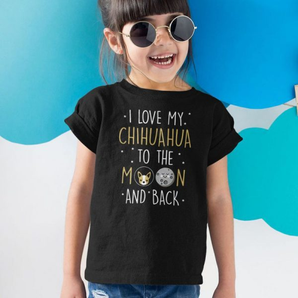 I Love My Chihuahua To The Moon and Back Unisex Youth Kids T-Shirt