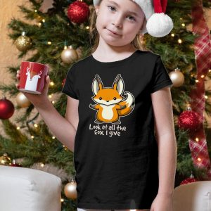 Look at All The Fox I give Unisex Youth Kids T-Shirt