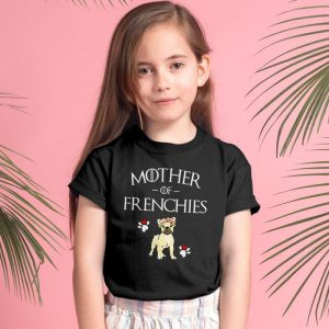 Mother Of Frenchies French Bulldog Mom Unisex Youth Kids T-Shirt