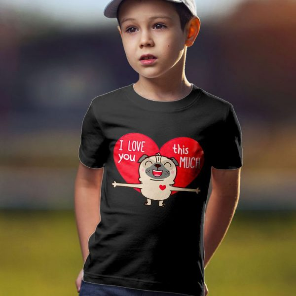 Pug I Love You This Much Unisex Youth Kids T-Shirt