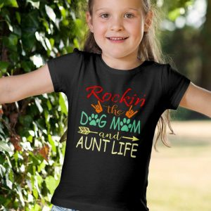 Rockin the Dog Mom and Aunt Life Meme Unisex Youth Kids T-Shirt